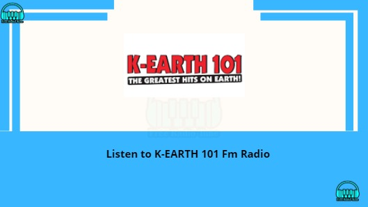 K-EARTH 101 Fm Radio