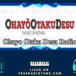 Ohayo Otaku Desu Radio Live Boradcast