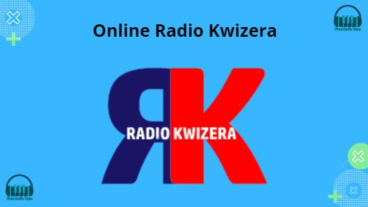 Online Radio Kwizera live
