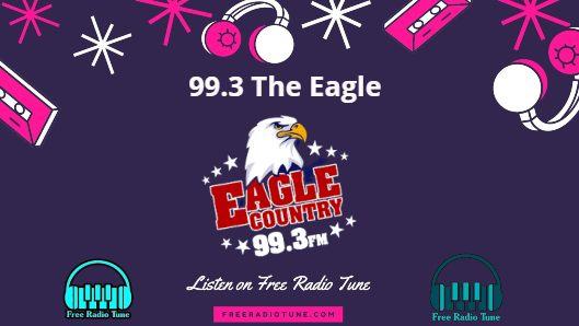 99.3 The Eagle Listen Live