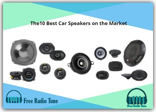 The10 Best Car Speakers on the Market