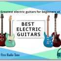 The Greatest electric guitars for beginners at 2021