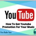 How To Get Youtube Promotion For Your Music