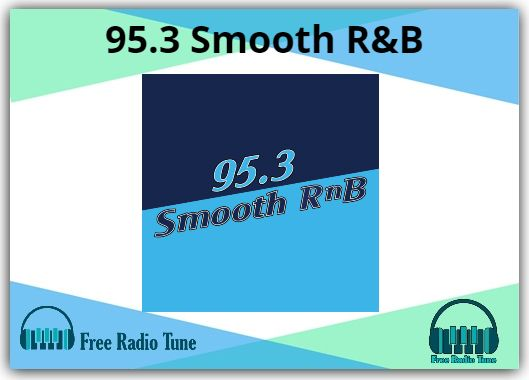 95.3 Smooth R&B Radio