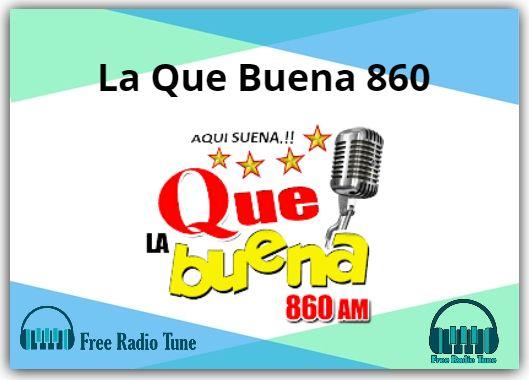 La Que Buena 860 Radio