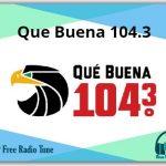 Que Buena 104.3 Radio