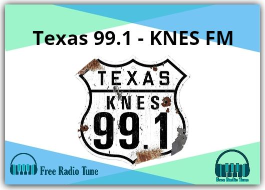 Texas 99.1 - KNES FM Radio