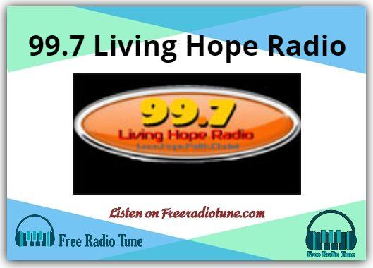 99.7 Living Hope Online Radio