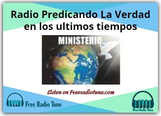 Radio Predicando La Verdad en los ultimos tiempos Radio