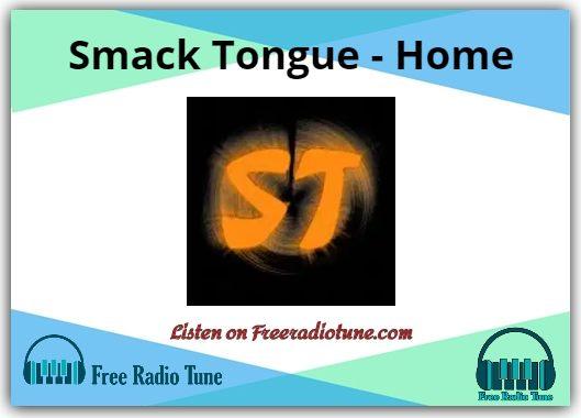 Smack Tongue - Home Radio