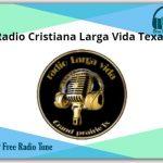 Radio Cristiana Larga Vida Texas Radio