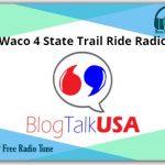Waco 4 State Trail Ride Online Radio