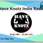 Have Knotz Indie Online Radio