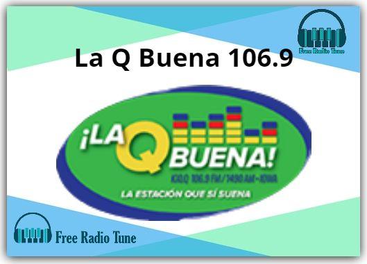 La Q Buena 106.9 Radio