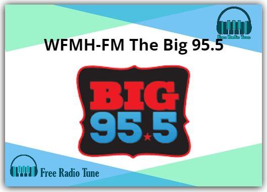 WFMH-FM The Big 95.5 Radio
