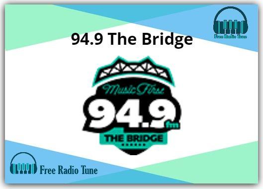 94.9 The Bridge Online Radio